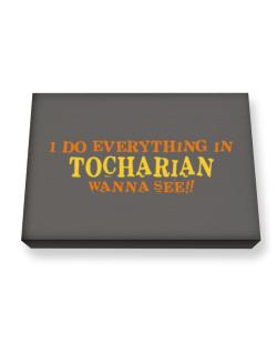 I Do Everything In Tocharian. Wanna See? Canvas square