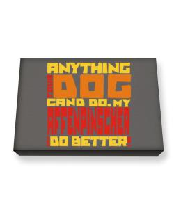 ... My Affenpinscher Can Do Better ! Canvas square