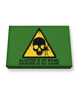 Alaster Is My Name, Danger Is My Game Canvas square