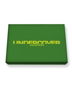 Undercover Waiter Canvas square