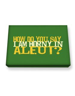How Do You Say I Am Horny In Japanese ? Canvas square