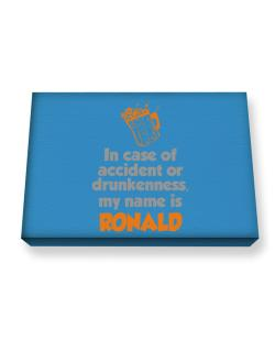 In Case Of Accident Or Drunkenness, My Name Is Ronald Canvas square