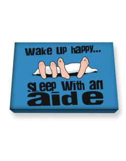 wake up happy .. sleep with a Aide Canvas square