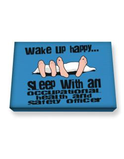 wake up happy .. sleep with a Occupational Medicine Specialist Canvas square