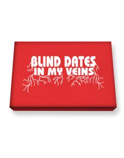 Blind Dates In My Veins Canvas square