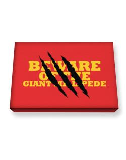 Beware Of The Giant Millipede Canvas square