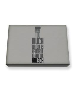 Drinking Too Much Water Is Harmful. Drink Kolsch Canvas square