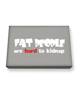 Fat People Are Hard To Kidnap Canvas square