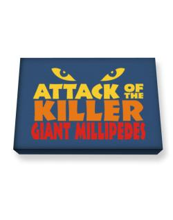 Attack Of The Killer Giant Millipedes Canvas square