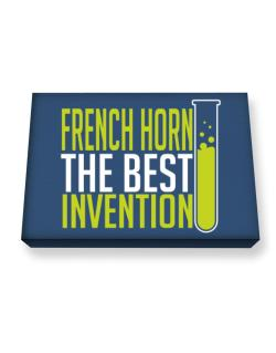 French Horn The Best Invention Canvas square