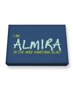 I Am Almira Do You Need Something Else? Canvas square