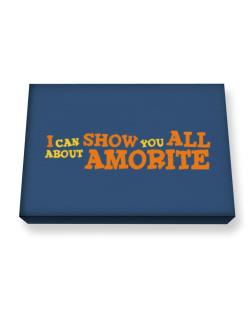 I Can Show You All About Amorite Canvas square