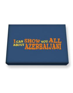 I Can Show You All About Azerbaijani Canvas square
