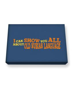 I Can Show You All About Old Nubian Language Canvas square