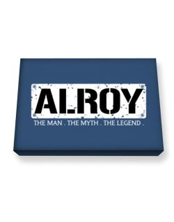 Alroy : The Man - The Myth - The Legend Canvas square