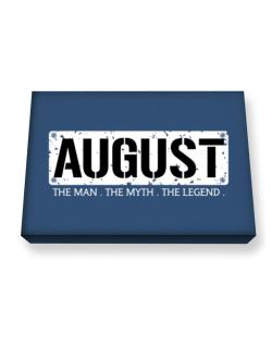 August : The Man - The Myth - The Legend Canvas square