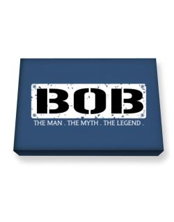 Bob : The Man - The Myth - The Legend Canvas square