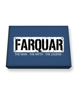 Farquar : The Man - The Myth - The Legend Canvas square