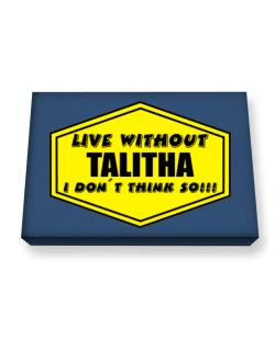 Live Without Talitha , I Don