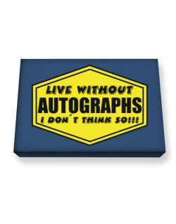 Live Without Autographs , I Don