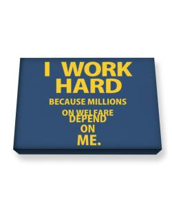 I work hard Canvas square