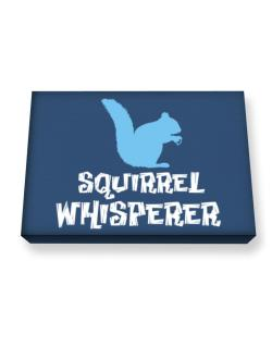 Squirrel Whisperer Canvas square