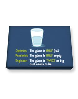 Optimist pessimist engineer glass problem Canvas square