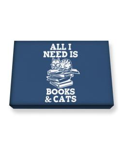 All I need is books and cats Canvas square