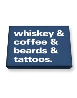 Whiskey coffee beards and tattoos Canvas square