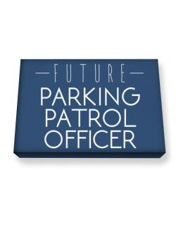 Future Parking Patrol Officer Canvas square