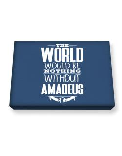 The world would be nothing without Amadeus Canvas square