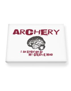 Archery Is An Extension Of My Creative Mind Canvas square