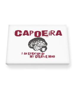 Capoeira Is An Extension Of My Creative Mind Canvas square