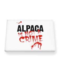 Being A ... Alpaca Is Not A Crime Canvas square