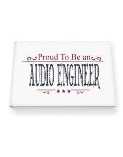 Proud To Be An Audio Engineer Canvas square
