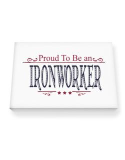 Proud To Be An Ironworker Canvas square
