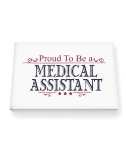 Proud To Be A Medical Assistant Canvas square