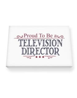 Proud To Be A Television Director Canvas square