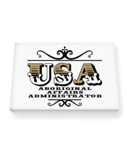 Usa Aboriginal Affairs Administrator Canvas square