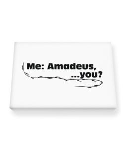 Me: Amadeus, ... You? Canvas square
