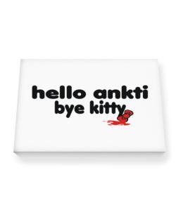 Hello Ankti Bye Kitty Canvas square