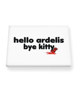 Hello Ardelis Bye Kitty Canvas square