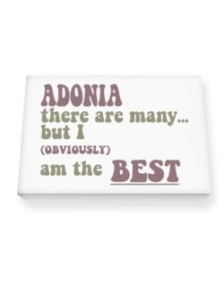 Adonia There Are Many... But I (obviously!) Am The Best Canvas square