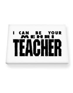 I Can Be You Mehri Teacher Canvas square