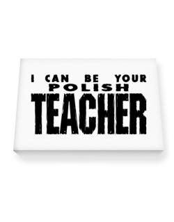 I Can Be You Polish Teacher Canvas square