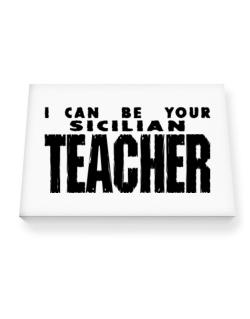 I Can Be You Sicilian Teacher Canvas square