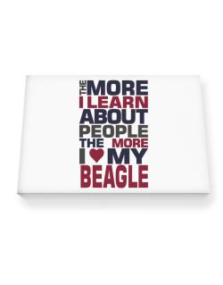 The More I Learn About People The More I Love My Beagle Canvas square