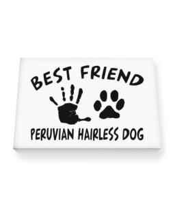 My Best Friend Is My Peruvian Hairless Dog Canvas square