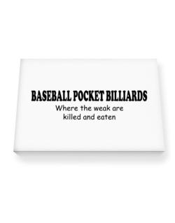 Baseball Pocket Billiards Where The Weak Are Killed And Eaten Canvas square