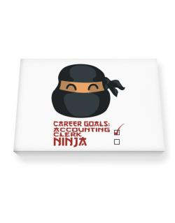 Carrer Goals: Accounting Clerk - Ninja Canvas square